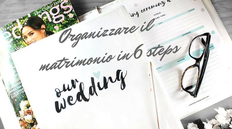 Come organizzare il matrimonio in 6 mosse